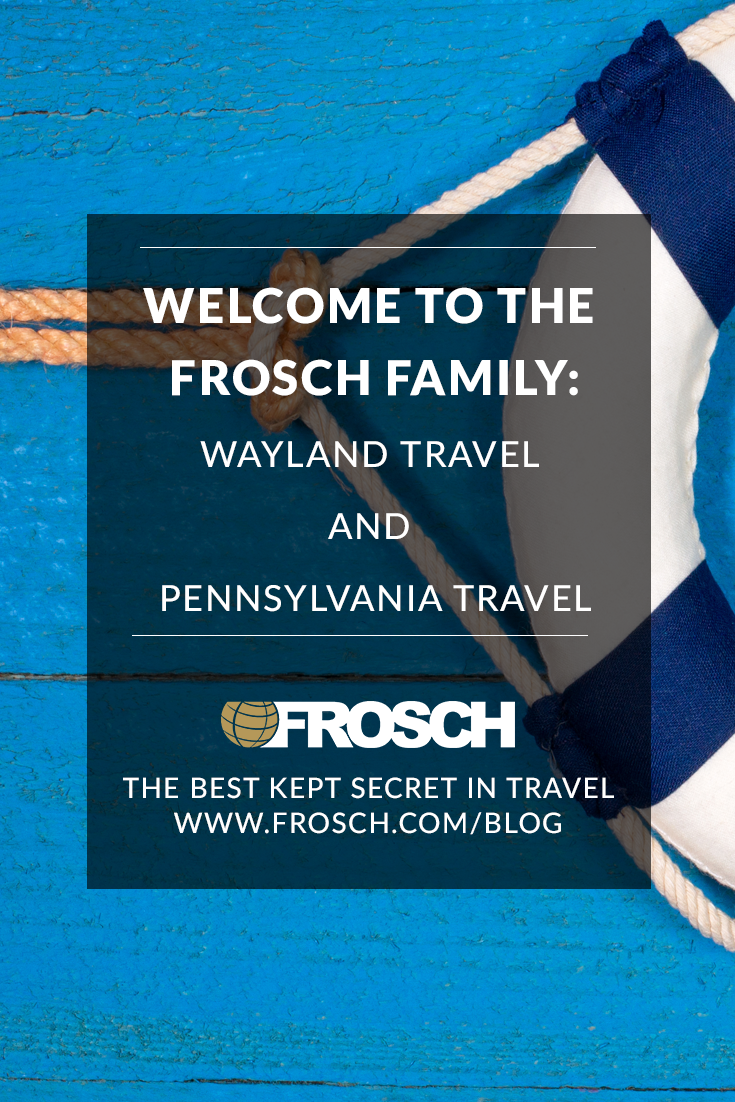 Blog-Footer-Welcome-to-the-FROSCH-Family-Wayland-Travel-and-Pennsylvania-Travel.png