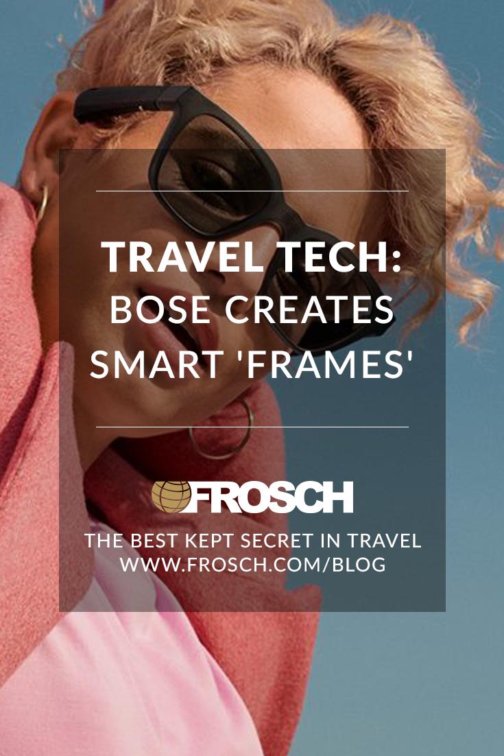 Travel Tech: Bose Creates Smart 'Frames'