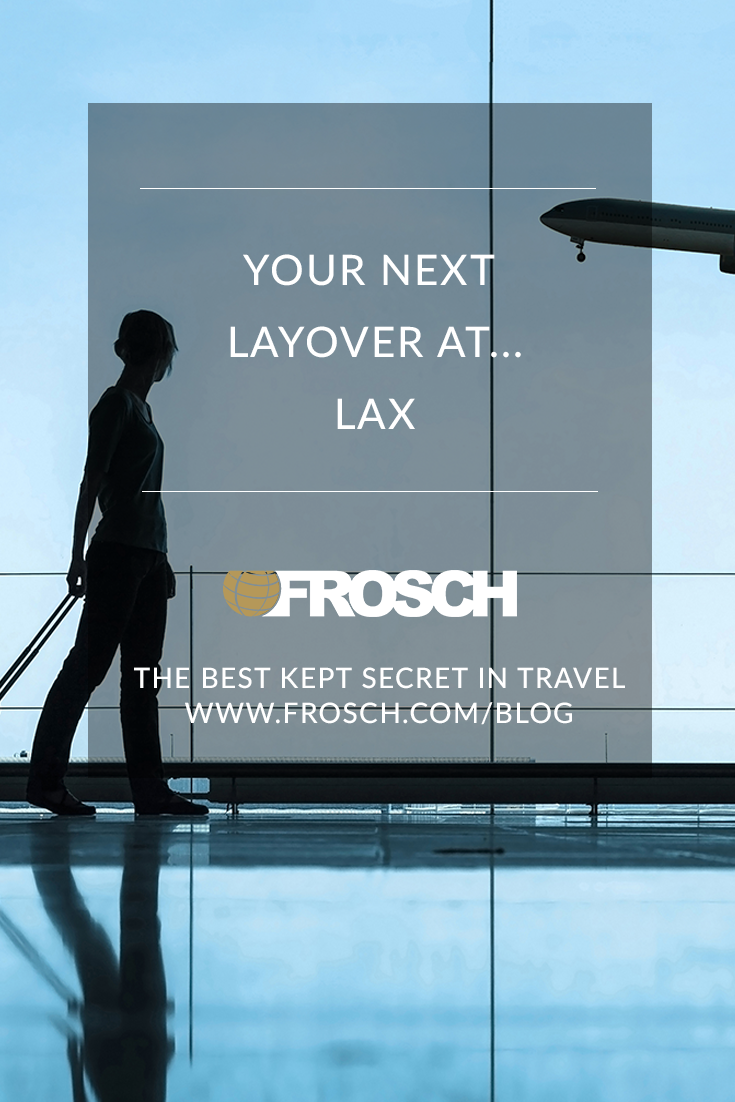 Your Next Layover at...LAX