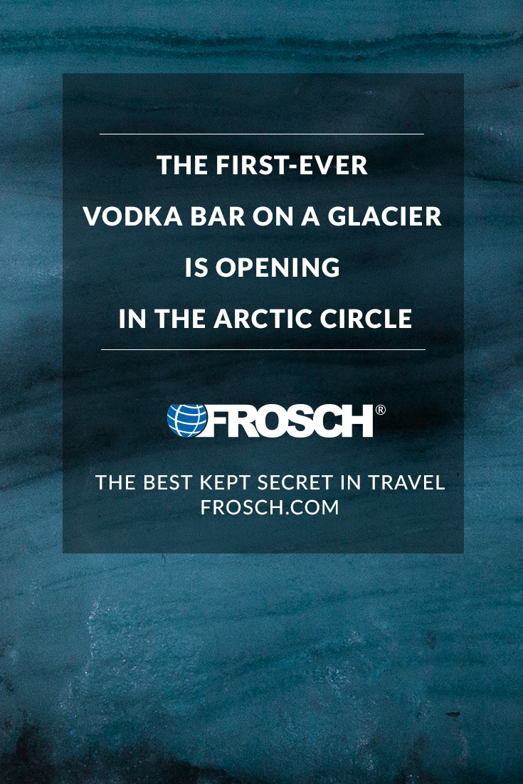 Blog Footer - First Ever Vodka Bar on a Glacier is Opening in the Arctic Circle
